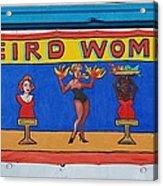 Weird Women Acrylic Print