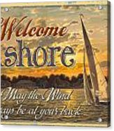 Welcome Ashore Sign Acrylic Print