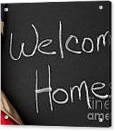 Welcome Home Sign On Chalkbaord Acrylic Print