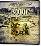 Welcome To Bodie California Acrylic Print