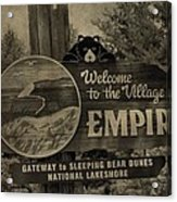 Welcome To Empire Michigan Acrylic Print