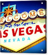 Welcome To Fabulous Las Vegas Acrylic Print