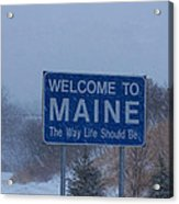 Welcome To Maine Sign Acrylic Print