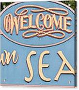 Welcome To Seaside Acrylic Print
