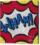 Wham Acrylic Print