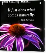 What Comes Naturally Acrylic Print