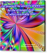 What You Really Love Acrylic Print