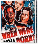 When Were You Born, Us Poster Art Acrylic Print
