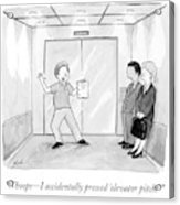 Whoops - I Accidentally Pressed 'elevator Pitch.' Acrylic Print