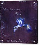 Wild Iris Inspirational Print Acrylic Print
