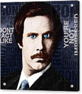 Will Ferrell Anchorman The Legend Of Ron Burgundy Words Color Acrylic Print