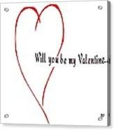 Will You Be My Valentine? Acrylic Print