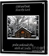 Winter At Chestnut Ridge Park Cold And Heat Bless The Lord Praise And Exalt Him Above All Forever Acrylic Print