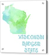 Wisconsin - Badger State - Map - State Phrase - Geology Acrylic Print