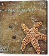 Wish Upon A Starfish Acrylic Print