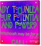 Witchcraft May Be For You Acrylic Print