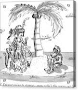 Woman Says To Man On A Small Island. Woman Acrylic Print