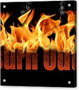 Word Burn Out In Fire Text Art Prints Acrylic Print