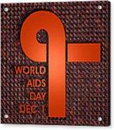World Aids Day Acrylic Print
