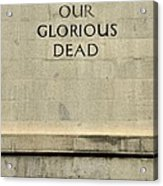 World War Two Our Glorious Dead Cenotaph Acrylic Print