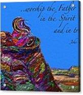 Worship The Father Acrylic Print
