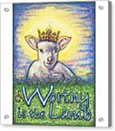 Worthy Is The Lamb Acrylic Print by Andrea Gray