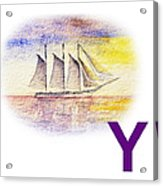 Y Art Alphabet For Kids Room Acrylic Print by Irina Sztukowski