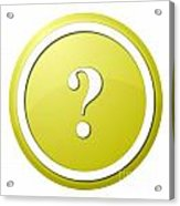 Yellow Question Mark Round Button Acrylic Print
