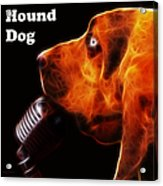 You Ain't Nothing But A Hound Dog - Dark - Electric - With Text Acrylic Print