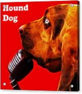 You Ain't Nothing But A Hound Dog - Red - Electric - With Text Acrylic Print