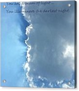 You Are A Beam Of Light Acrylic Print