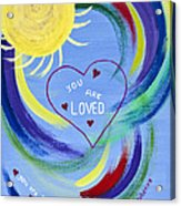 You Are Loved Acrylic Print