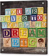 You Are Never Too Young To Dream Big Acrylic Print