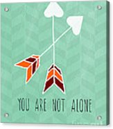 You Are Not Alone Acrylic Print by Linda Woods