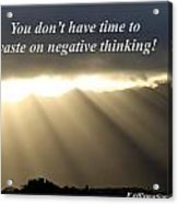 You Do Not Have Time Acrylic Print