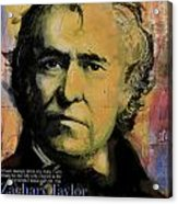 Zachary Taylor Acrylic Print by Corporate Art Task Force