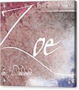 Zoe - Life Delivered Acrylic Print