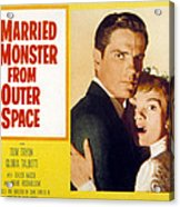 I Married A Monster From Outer Space Acrylic Print