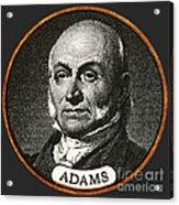 John Quincy Adams, 6th American Acrylic Print