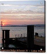Lisbon Suspension Bridge At Sunset Iv Portugal Acrylic Print