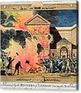 London: Gordon Riots, 1780 Acrylic Print