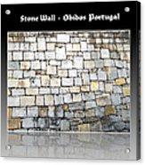 Obidos Stone Wall Portugal Acrylic Print
