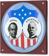 Bryan Campaign Button Acrylic Print