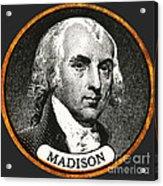 James Madison, 4th American President Acrylic Print
