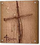 4given Forgiven Acrylic Print by Cindy Wright
