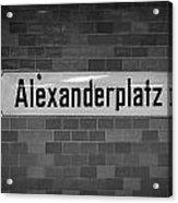 Alexanderplatz Berlin U-bahn Underground Railway Station Name Plates Germany Acrylic Print by Joe Fox