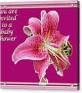 Baby Shower Invitation - Pink Stargazer Lily Acrylic Print