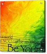 Be Yourself Acrylic Print