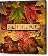 Believe-autumn Acrylic Print