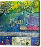 Believe In Living Acrylic Print